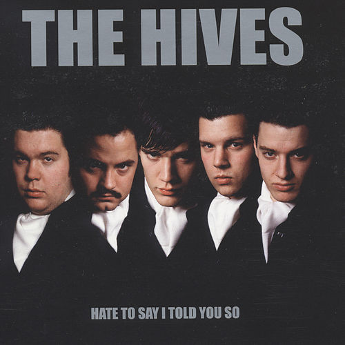 Hate To Say I Told You So de The Hives