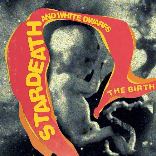 The Birth de Stardeath And White Dwarfs