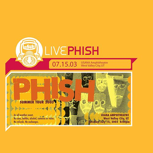 LivePhish 7/15/03 (USANA Amphitheatre, West Valley City, UT) de Phish