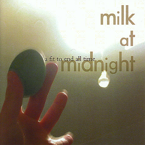 A Fit to End All Time by Milk At Midnight