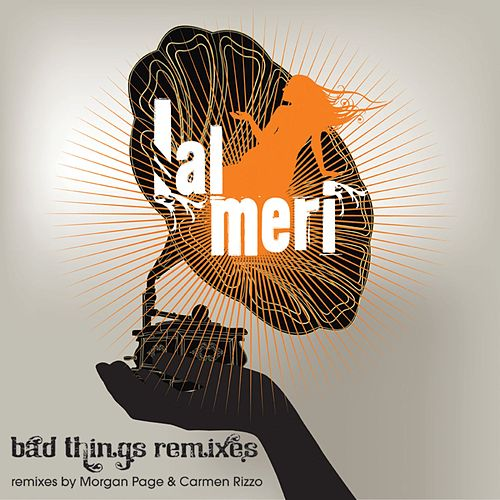 Bad Things Remixes de Lal Meri
