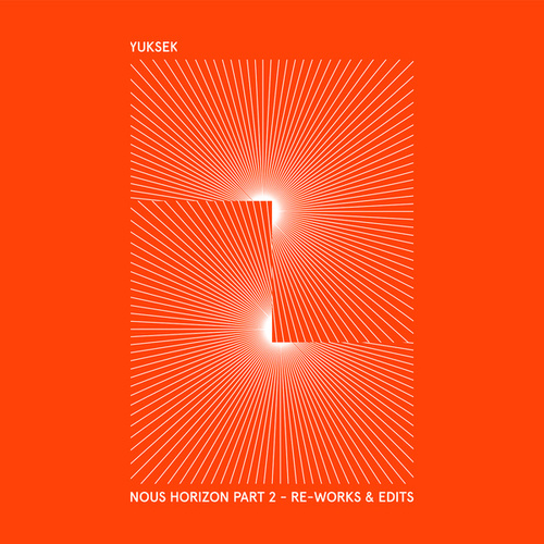Nous Horizon - Part 2 (Re-Work & Edits) de Yuksek
