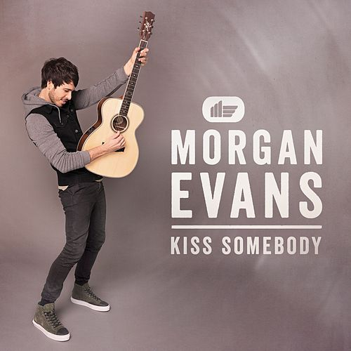 Kiss Somebody by Morgan Evans