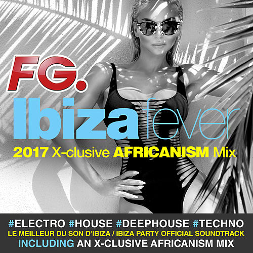Ibiza Fever 2017 (by FG) von Various Artists