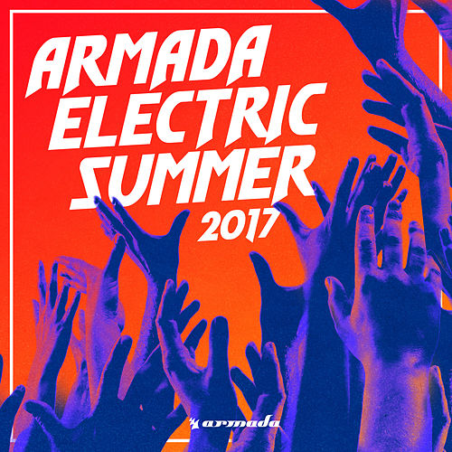 Armada Electric Summer 2017 von Various Artists