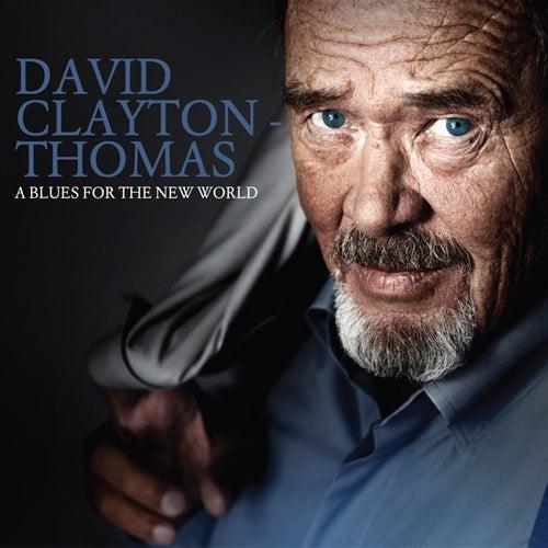 A Blues For The New World von David Clayton-Thomas
