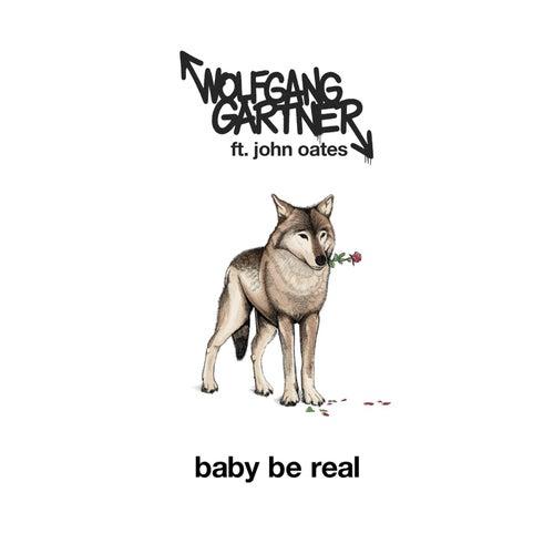 Baby Be Real von Wolfgang Gartner