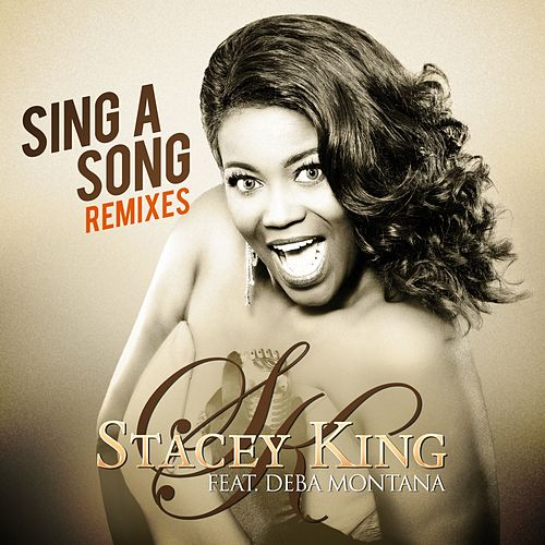 Sing a Song (Remixes) by Stacey King