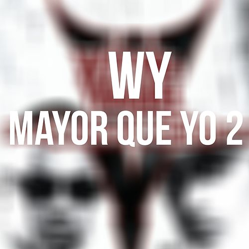 Mayor Que Yo 2 de Wy