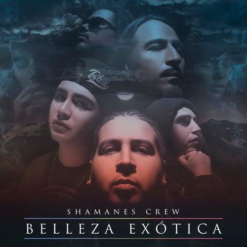Belleza Exótica by Shamanes Crew