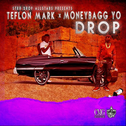 Drop (feat. Moneybagg Yo) by Teflon Mark