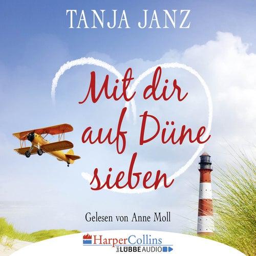 Mit dir auf Düne sieben (Gekürzt) von Tanja Janz