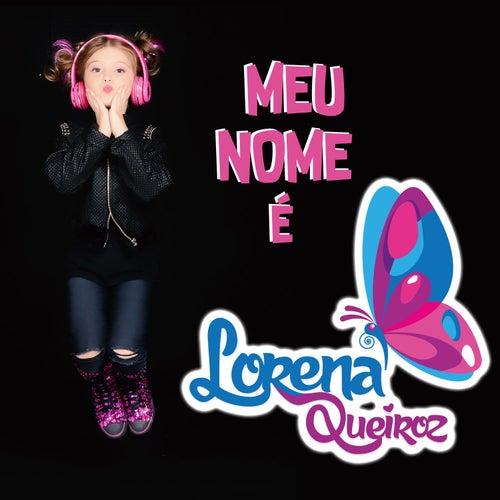 Meu Nome É Lorena by Lorena Queiroz