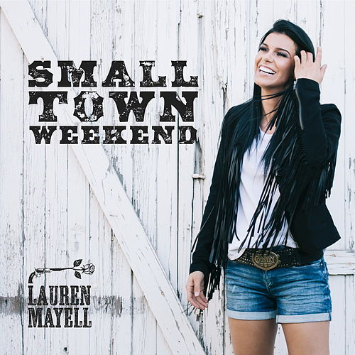 Small Town Weekend by Lauren Mayell