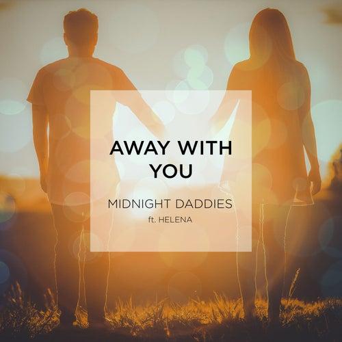Away with You von Midnight Daddies