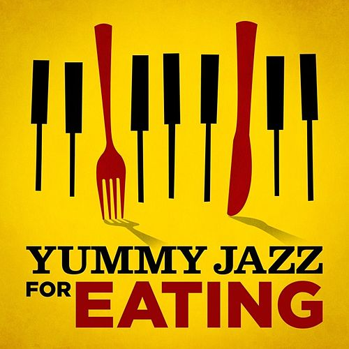 Yummy Jazz for Eating von Various Artists