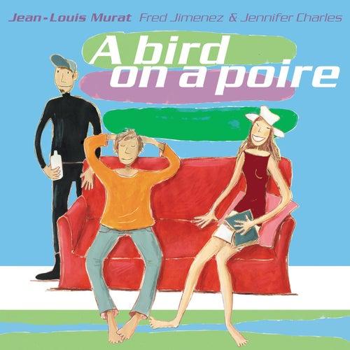 A Bird On a Poire de Jean-Louis Murat