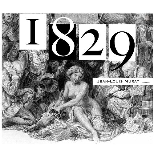 1829 de Jean-Louis Murat