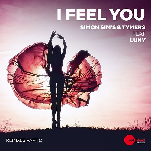 I Feel You (Remixes, Pt. 2) de Simon Sim's & Tymers