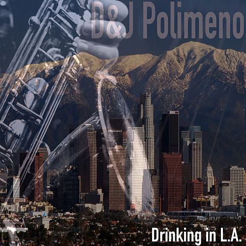 Drinking in L. A. by D&J Polimeno