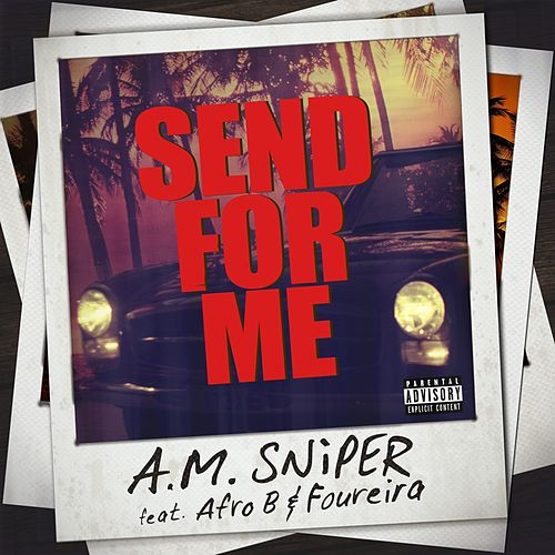 Send For Me von A.M. SNiPER