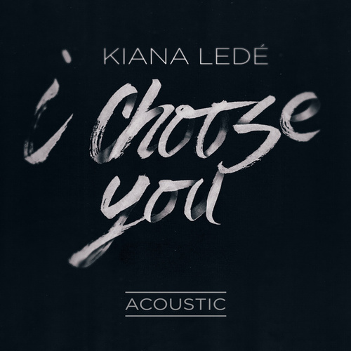 I Choose You (Acoustic) von Kiana Ledé