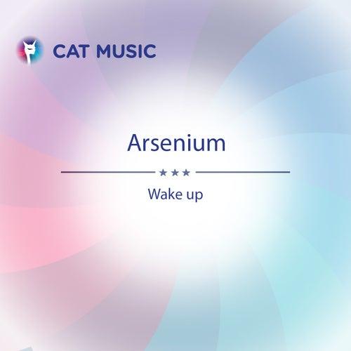 Wake Up by Arsenium