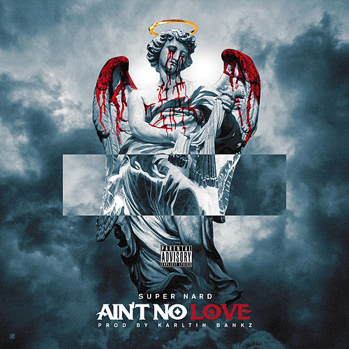 Ain't No Love by Super Nard
