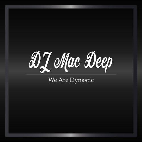 We Are Dynastic de DJ Mac Deep