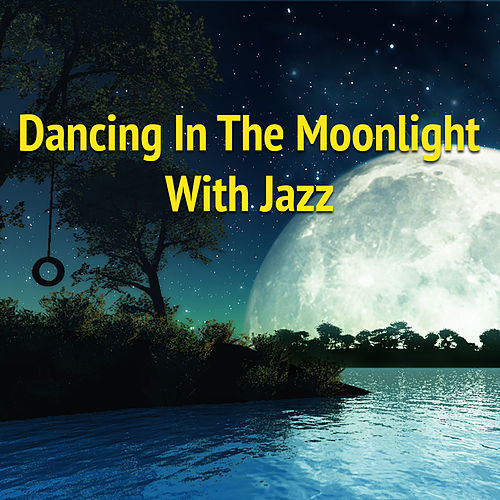Dancing In The Moonlight With Jazz de Various Artists