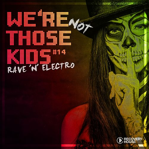 We're Not Those Kids, Pt. 14 (Rave 'N' Electro) de Various Artists