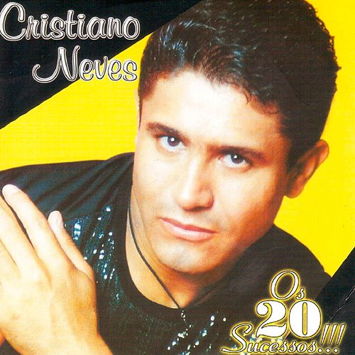 Os 20 Sucessos by Cristiano Neves