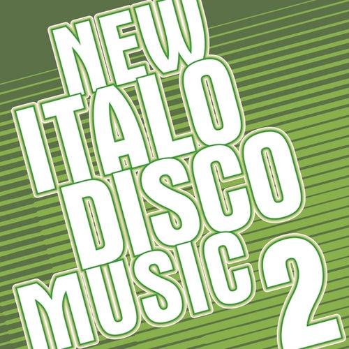 New Italo Disco Music 2 (Selected by Lajos Birizdo) von Various Artists