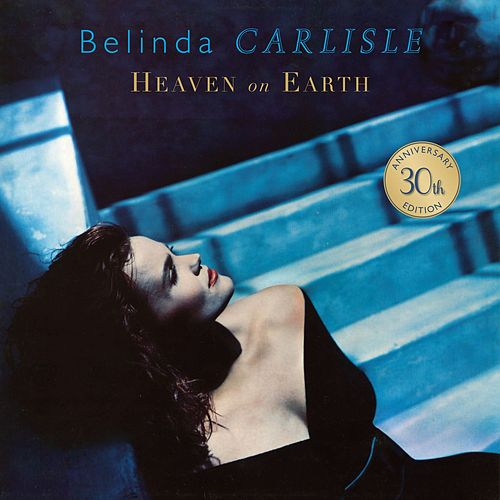 Heaven on Earth (30th Anniversary Edition) by Belinda Carlisle