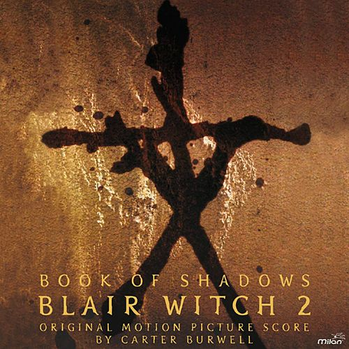Blair Witch 2: Book of Shadows (Joe Berlinger's Original Motion Picture Soundtrack) van Carter Burwell