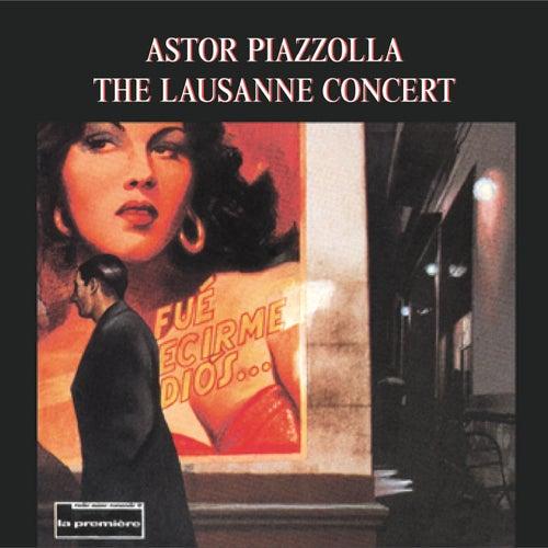 The Lausanne Concert (Live) von Astor Piazzolla