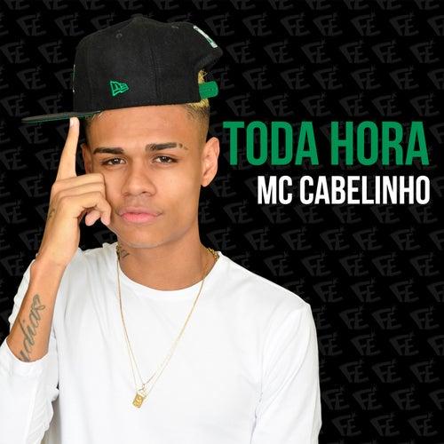 Toda Hora by MC Cabelinho