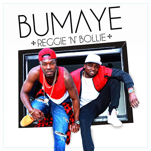 Bumaye by Reggie 'N' Bollie