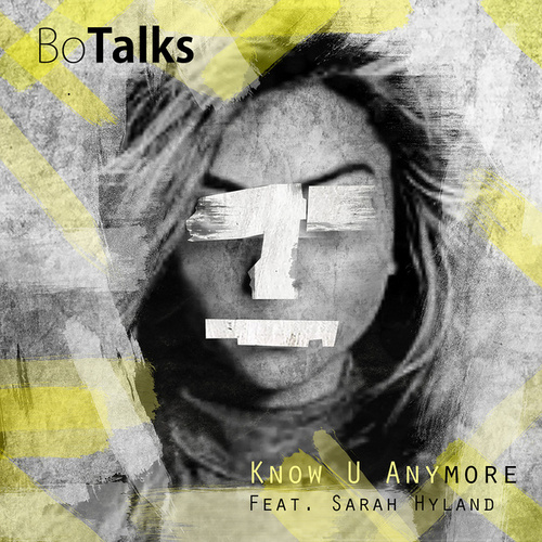 Know U Anymore von BoTalks