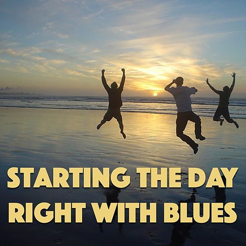 Starting The Day Right With Blues de Various Artists