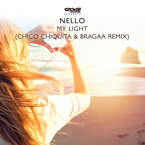 My Light (Chico Chiquita & Bragaa Radio Edit) von Nello