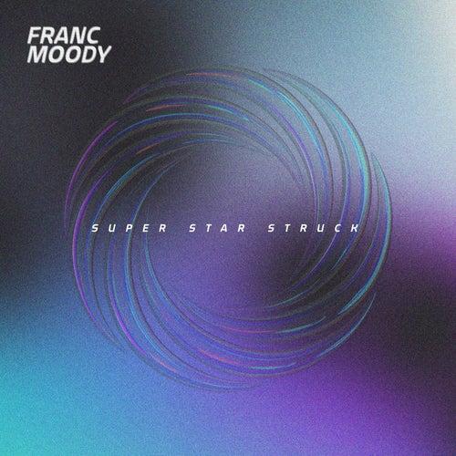 Super Star Struck by Franc Moody
