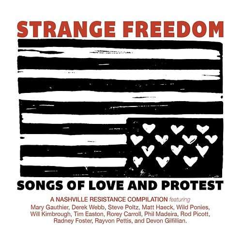 Strange Freedom: Songs of Love and Protest by Various Artists
