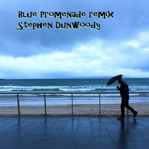 Blue Promenade (Remix) de Stephen Dunwoody