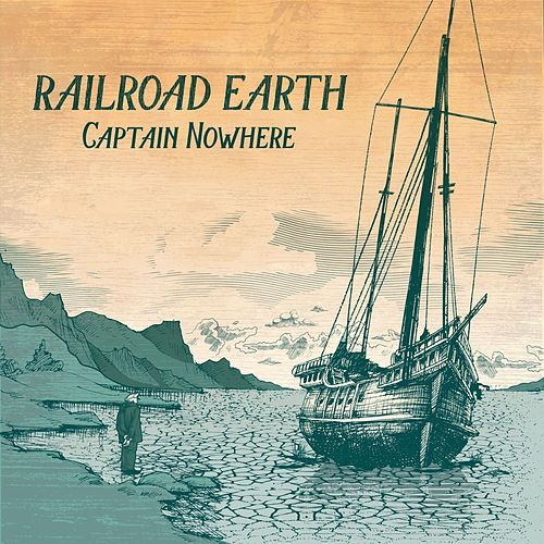 Captain Nowhere de Railroad Earth