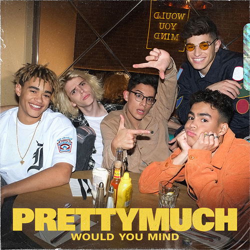 Would You Mind by PRETTYMUCH