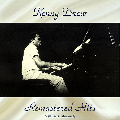 Remastered Hits (All Tracks Remastered) de Kenny Drew