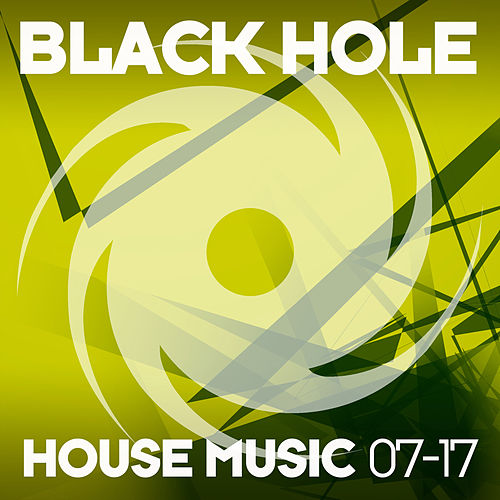 Black Hole House Music 07-17 by Various Artists