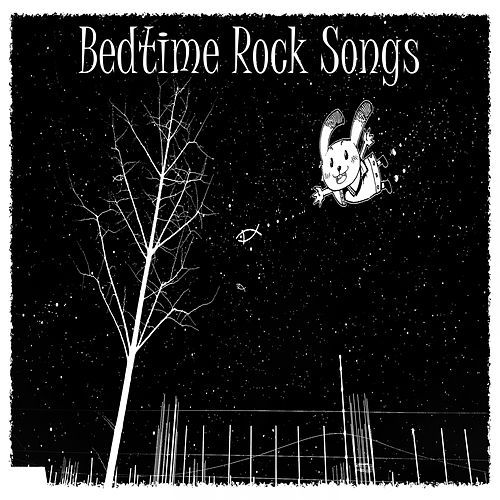 Bedtime Rock Songs by Lullaby Mode