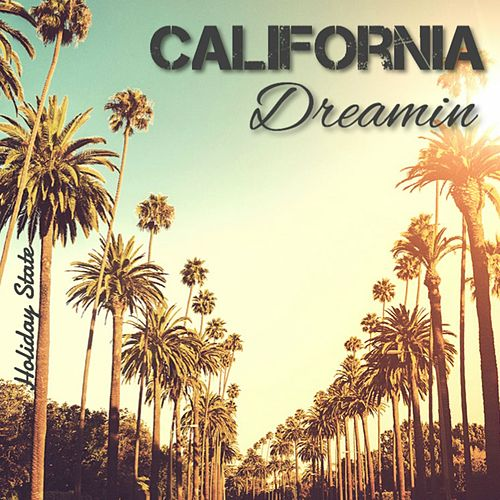 California Dreamin by Holiday State